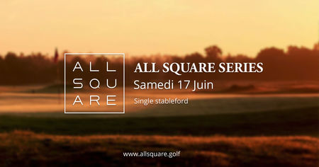 Cover of golf event named The All Square Series - Médoc
